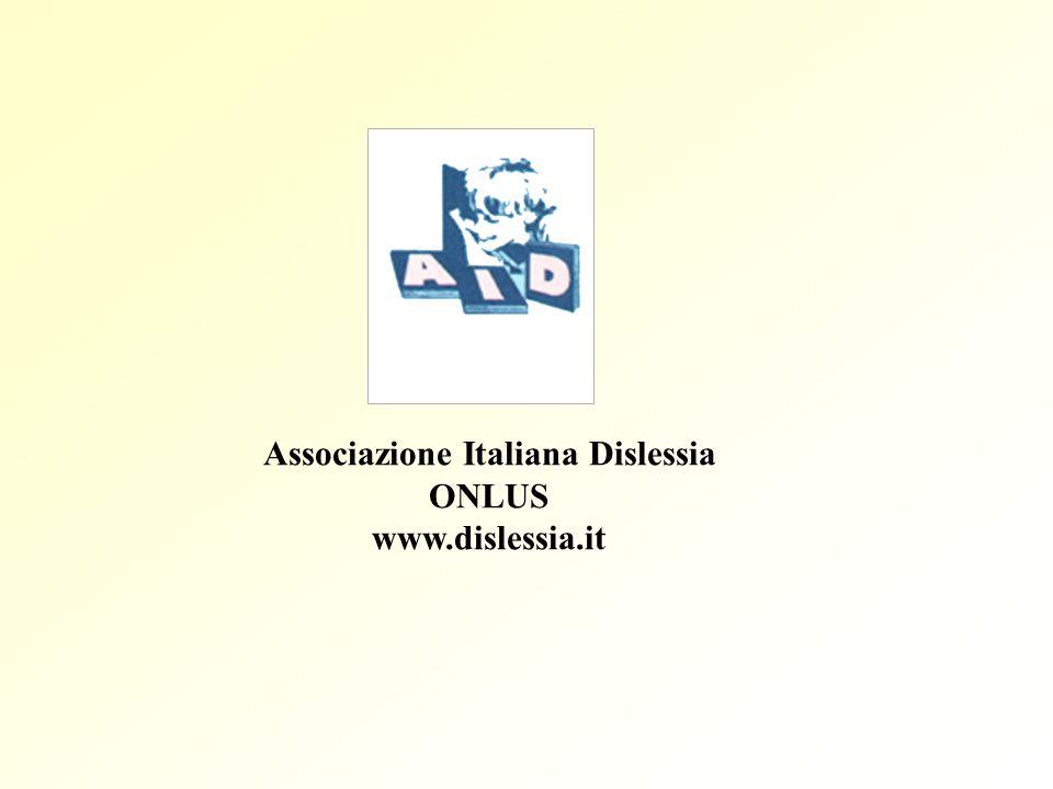 Associazione Italiana Dislessia ONLUS www.dislessia.it