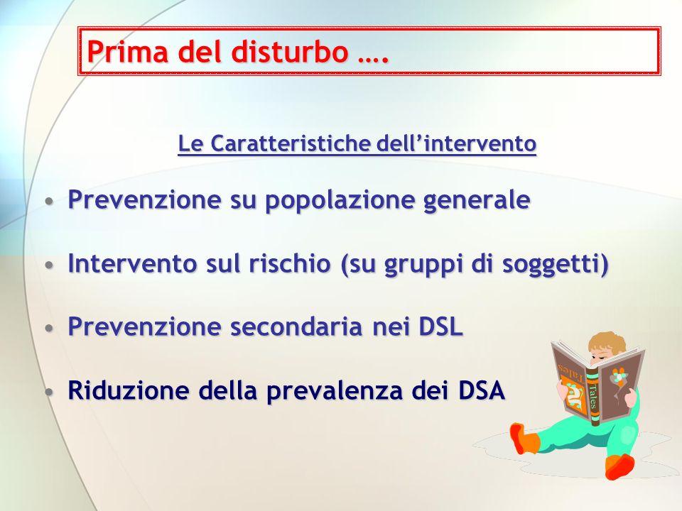 PrevenzionePrevenzione su popolazione generale InterventoIntervento sul rischio (su gruppi di soggetti) PrevenzionePrevenzione secondaria nei DSL Ridu