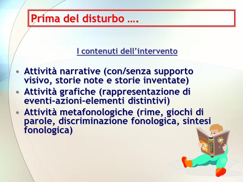 AttivitàAttività narrative (con/senza supporto visivo, storie note e storie inventate) grafiche (rappresentazione di eventi-azioni-elementi distintivi