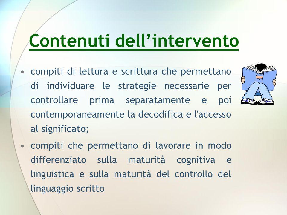 compiti di lettura e scrittura che permettano di individuare le strategie necessarie per controllare prima separatamente e poi contemporaneamente la d