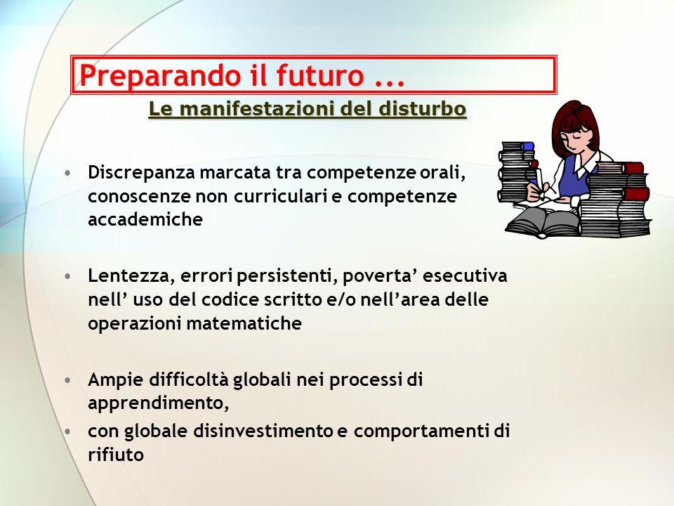 Preparando il futuro... Discrepanza marcata tra competenze orali, conoscenze non curriculari e competenze accademiche Lentezza, errori persistenti, po