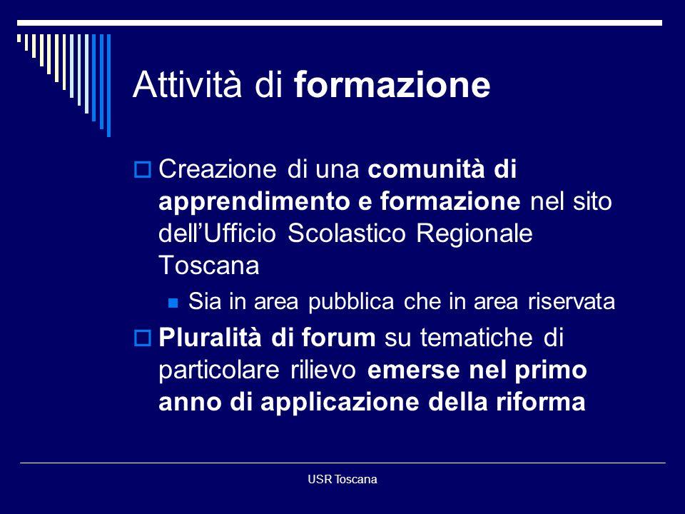 USR Toscana Attività di formazione Creazione di una comunità di apprendimento e formazione nel sito dellUfficio Scolastico Regionale Toscana Sia in ar