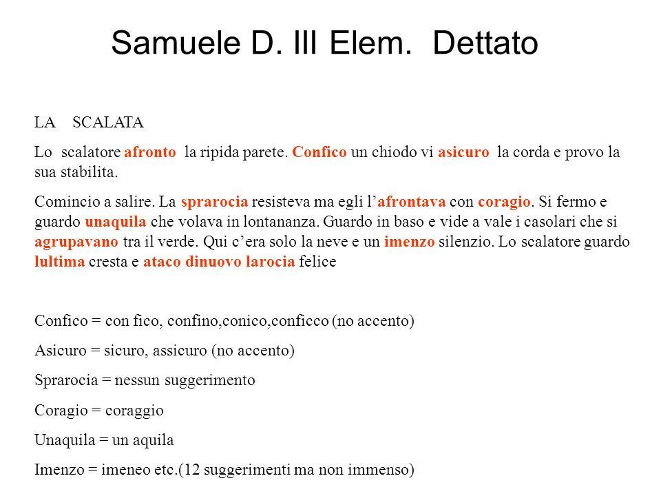 Samuele D.III Elem. Dettato LA SCALATA Lo scalatore afronto la ripida parete.