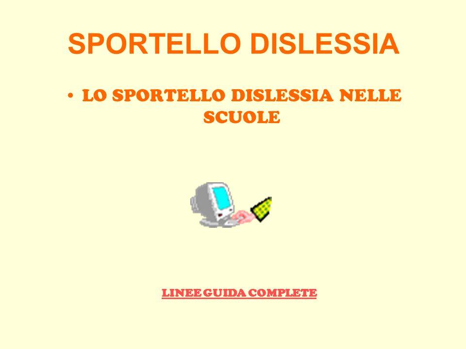 SPORTELLO DISLESSIA LO SPORTELLO DISLESSIA NELLE SCUOLE LINEE GUIDA COMPLETE