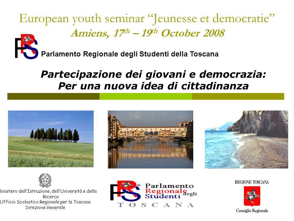 European youth seminar Jeunesse et democratie Amiens, 17 th – 19 th October 2008 Ministero dellIstruzione, dellUniversità e della Ricerca Ufficio Scol