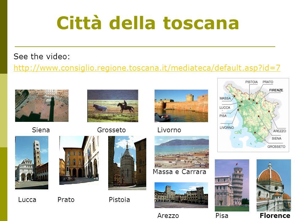 Città della toscana See the video: http://www.consiglio.regione.toscana.it/mediateca/default.asp?id=7 SienaGrossetoLivorno LuccaPratoPistoia Arezzo Ma