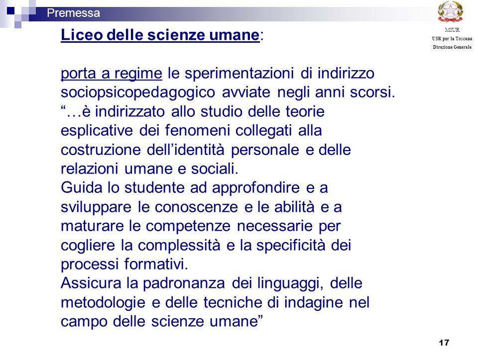17 Premessa MIUR USR per la Toscana Direzione Generale Liceo delle scienze umane: porta a regime le sperimentazioni di indirizzo sociopsicopedagogico