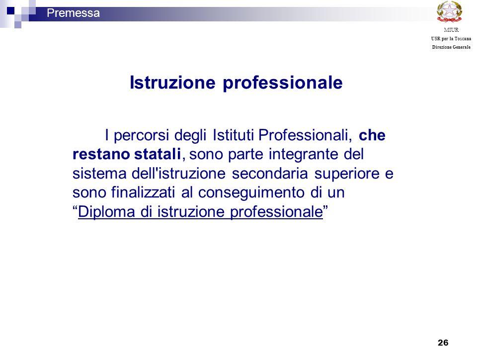 26 Istruzione professionale I percorsi degli Istituti Professionali, che restano statali, sono parte integrante del sistema dell'istruzione secondaria