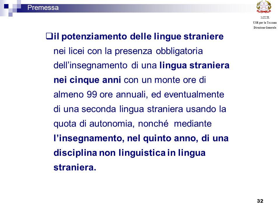 32 il potenziamento delle lingue straniere nei licei con la presenza obbligatoria dellinsegnamento di una lingua straniera nei cinque anni con un mont