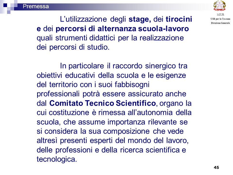 45 Lutilizzazione degli stage, dei tirocini e dei percorsi di alternanza scuola-lavoro quali strumenti didattici per la realizzazione dei percorsi di