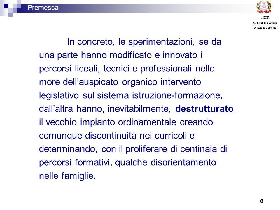17 Premessa MIUR USR per la Toscana Direzione Generale Liceo delle scienze umane: porta a regime le sperimentazioni di indirizzo sociopsicopedagogico avviate negli anni scorsi.