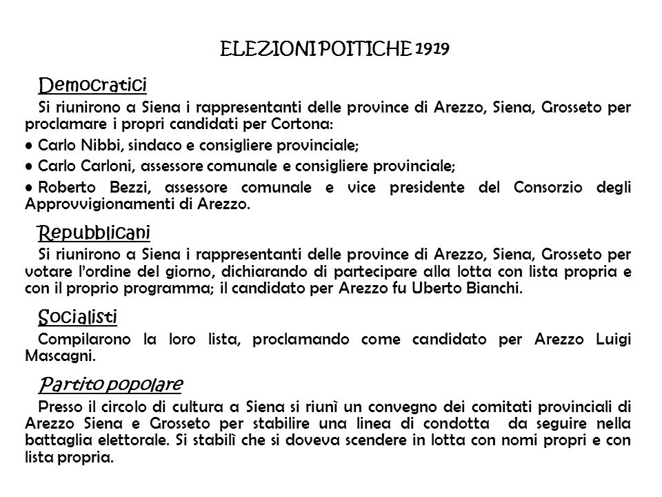ELEZIONI POITICHE 1919 Democratici Si riunirono a Siena i rappresentanti delle province di Arezzo, Siena, Grosseto per proclamare i propri candidati p