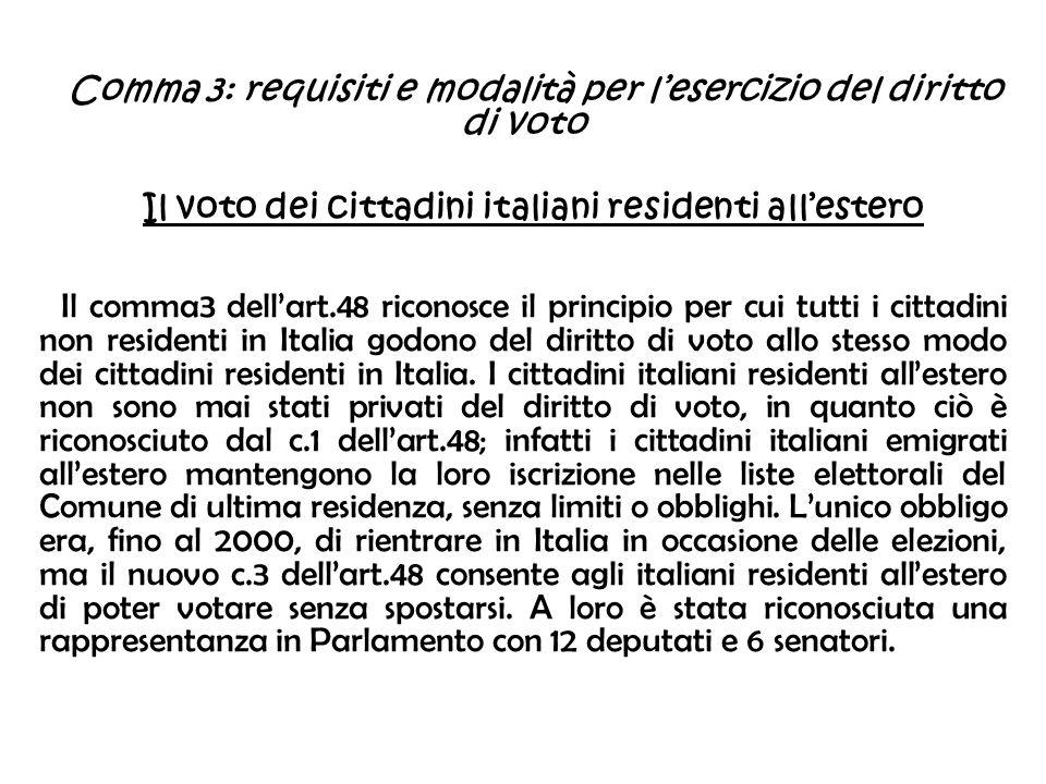 Comma 3: requisiti e modalità per lesercizio del diritto di voto Il voto dei cittadini italiani residenti allestero Il comma3 dellart.48 riconosce il