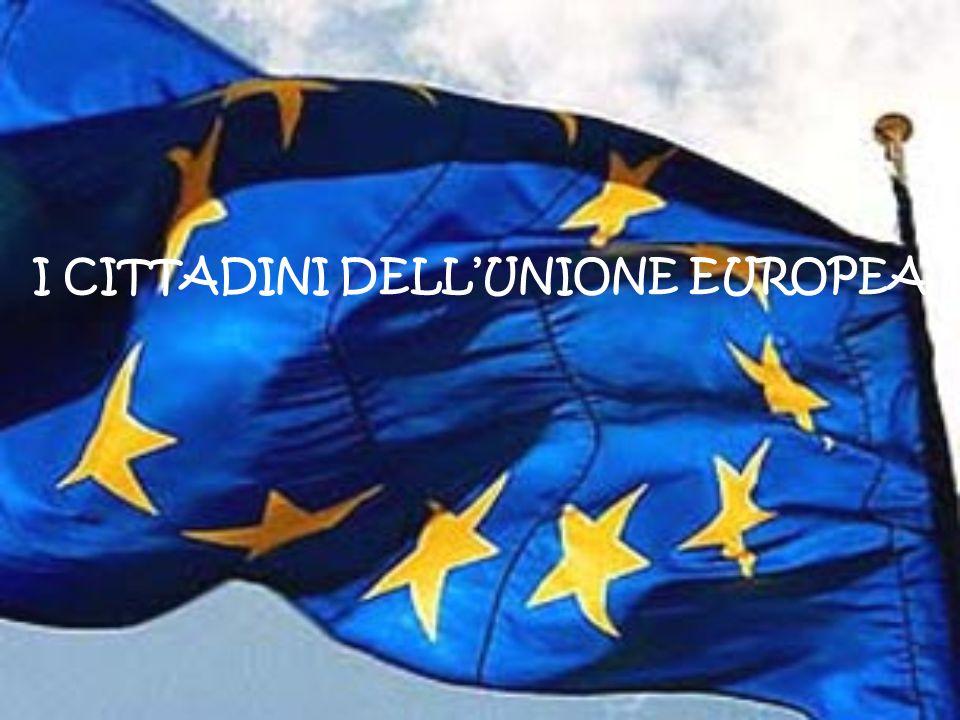 I CITTADINI DELLUNIONE EUROPEA