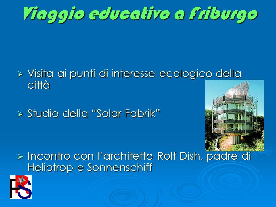 Viaggio educativo a Friburgo Visita ai punti di interesse ecologico della città Visita ai punti di interesse ecologico della città Studio della Solar