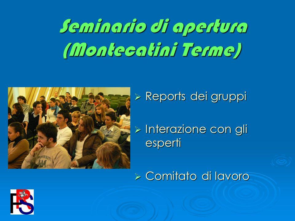 Seminario di apertura (Montecatini Terme) Seminario di apertura (Montecatini Terme) Reports dei gruppi Reports dei gruppi Interazione con gli esperti