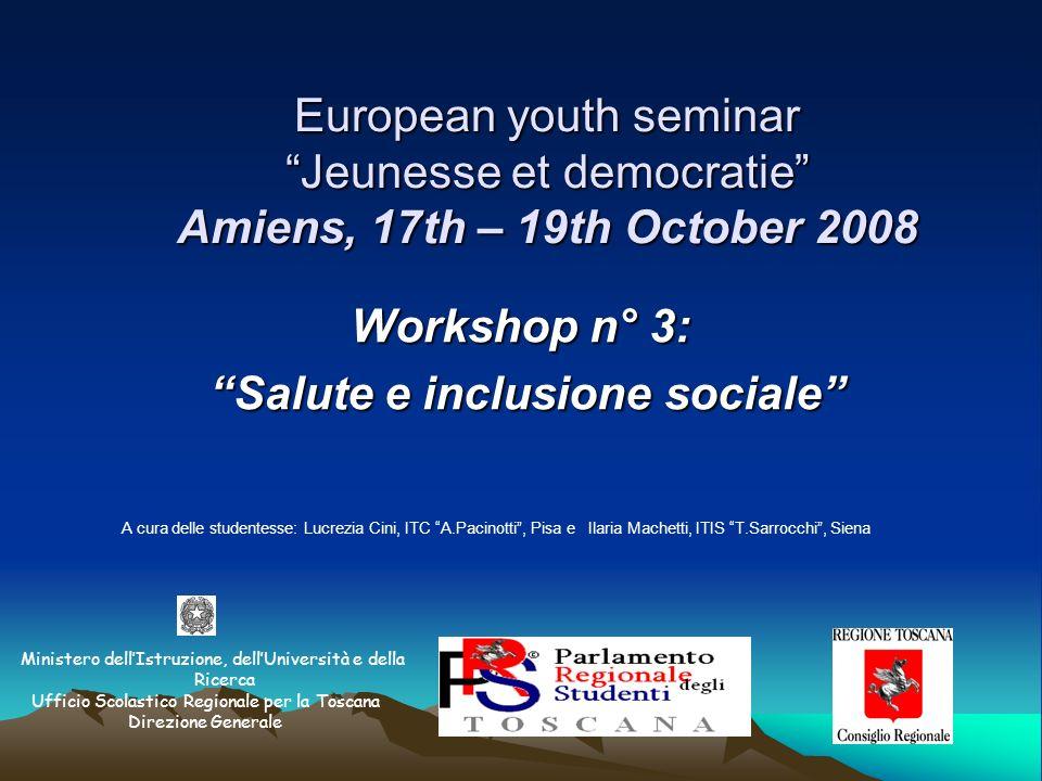 European youth seminar Jeunesse et democratie Amiens, 17th – 19th October 2008 Ministero dellIstruzione, dellUniversità e della Ricerca Ufficio Scolas