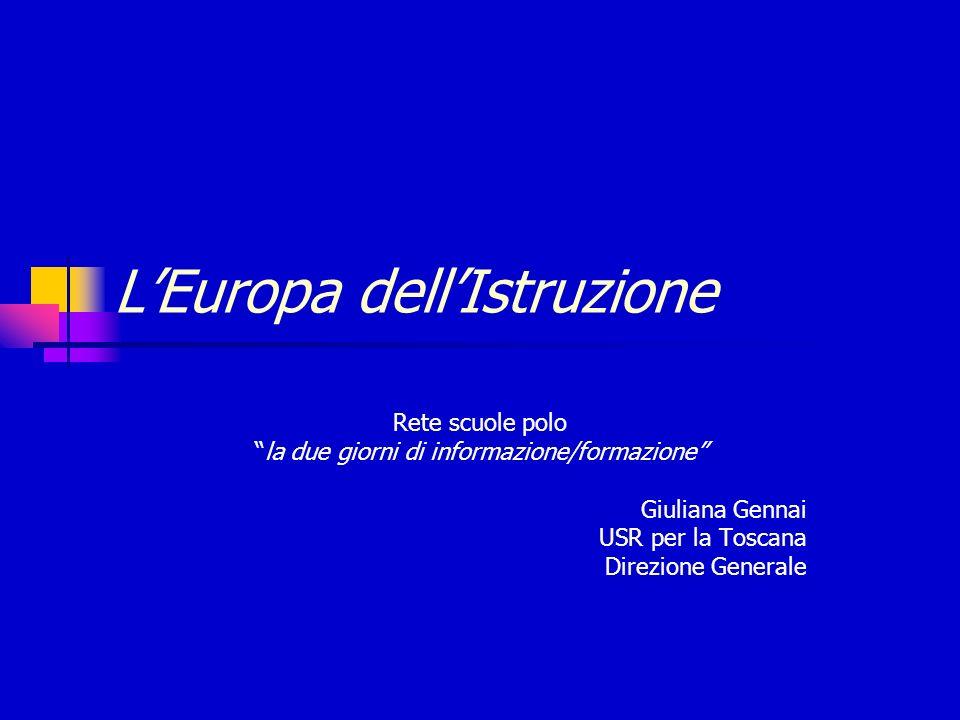 LEuropa dellIstruzione Rete scuole polo la due giorni di informazione/formazione Giuliana Gennai USR per la Toscana Direzione Generale