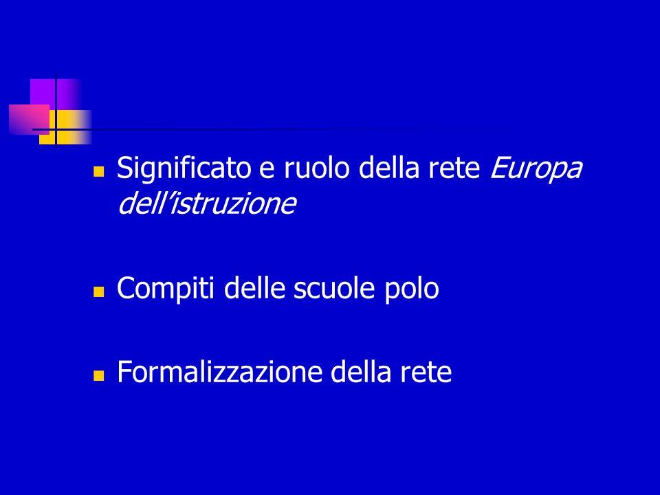 Significato e ruolo della rete Europa dellistruzione Compiti delle scuole polo Formalizzazione della rete
