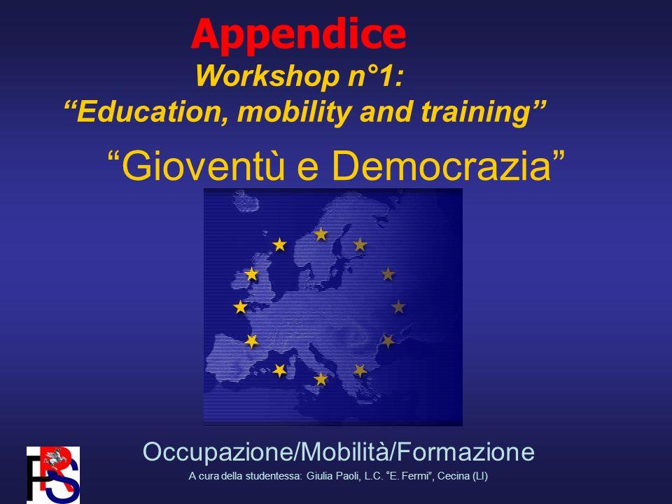 Gioventù e Democrazia Occupazione/Mobilità/Formazione A cura della studentessa: Giulia Paoli, L.C.
