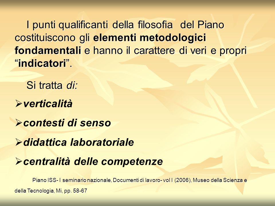 I punti qualificanti della filosofia del Piano costituiscono gli elementi metodologici fondamentali e hanno il carattere di veri e propriindicatori.
