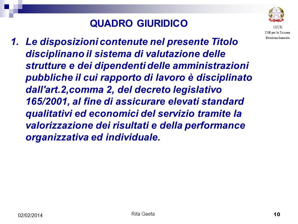 10 02/02/2014 MIUR USR per la Toscana Direzione Generale Rita Gaeta 1.Le disposizioni contenute nel presente Titolo disciplinano il sistema di valutaz