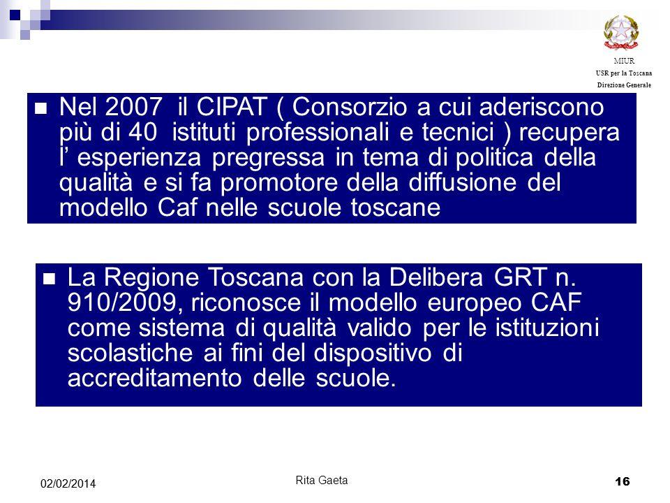 16 02/02/2014 16 MIUR USR per la Toscana Direzione Generale Nel 2007 il CIPAT ( Consorzio a cui aderiscono più di 40 istituti professionali e tecnici