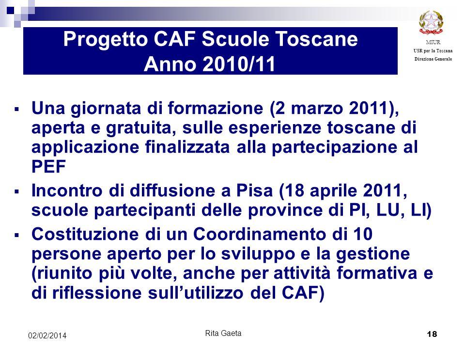 18 02/02/2014 Progetto CAF Scuole Toscane Anno 2010/11 Una giornata di formazione (2 marzo 2011), aperta e gratuita, sulle esperienze toscane di appli