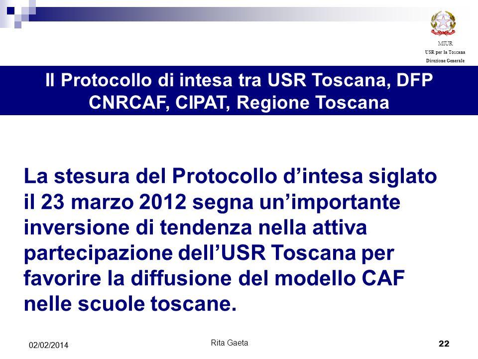 22 02/02/2014 MIUR USR per la Toscana Direzione Generale Il Protocollo di intesa tra USR Toscana, DFP CNRCAF, CIPAT, Regione Toscana La stesura del Pr
