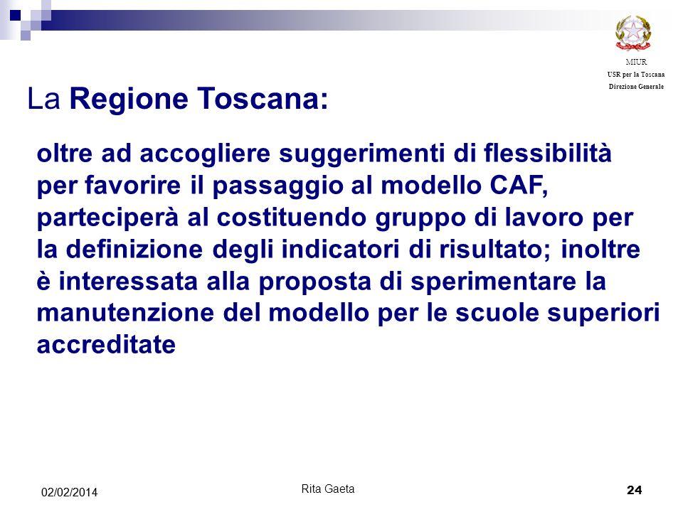 24 02/02/2014 MIUR USR per la Toscana Direzione Generale La Regione Toscana: oltre ad accogliere suggerimenti di flessibilità per favorire il passaggi