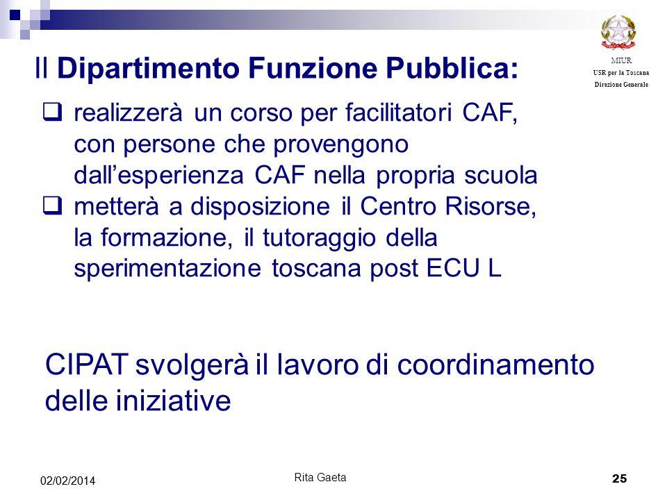 25 02/02/2014 MIUR USR per la Toscana Direzione Generale Il Dipartimento Funzione Pubblica: CIPAT svolgerà il lavoro di coordinamento delle iniziative