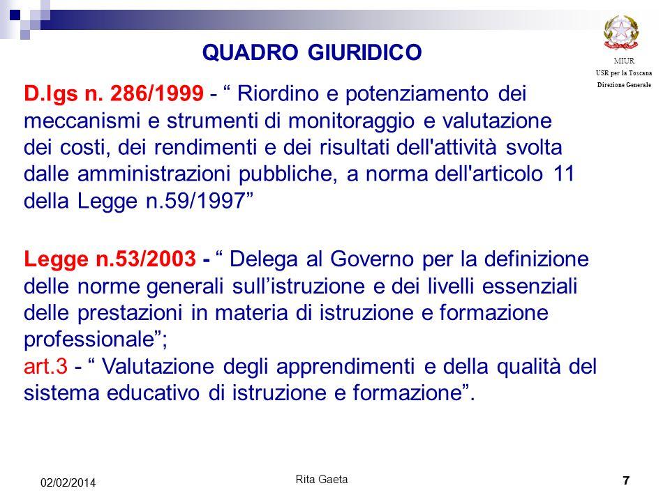 7 02/02/2014 MIUR USR per la Toscana Direzione Generale Rita Gaeta D.lgs n. 286/1999 - Riordino e potenziamento dei meccanismi e strumenti di monitora