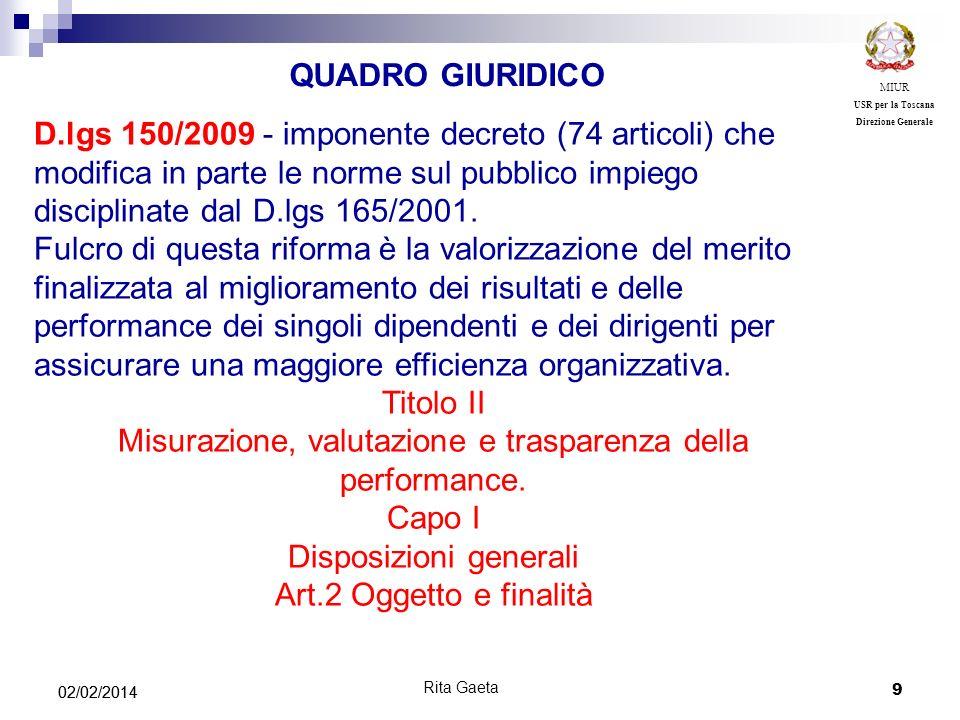 9 02/02/2014 MIUR USR per la Toscana Direzione Generale Rita Gaeta D.lgs 150/2009 - imponente decreto (74 articoli) che modifica in parte le norme sul