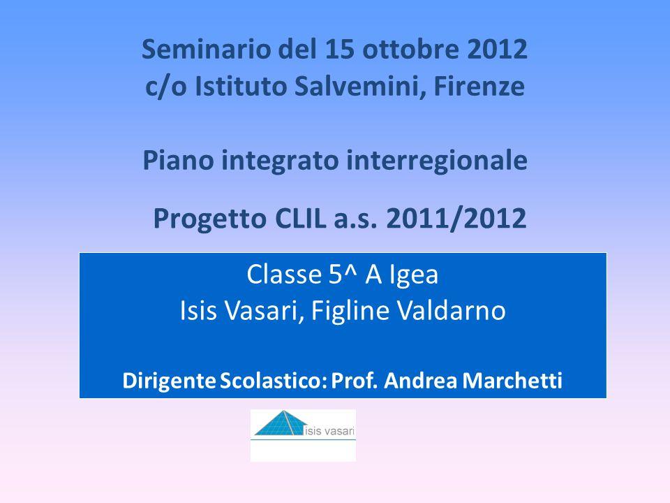 Seminario del 15 ottobre 2012 c/o Istituto Salvemini, Firenze Piano integrato interregionale Progetto CLIL a.s.