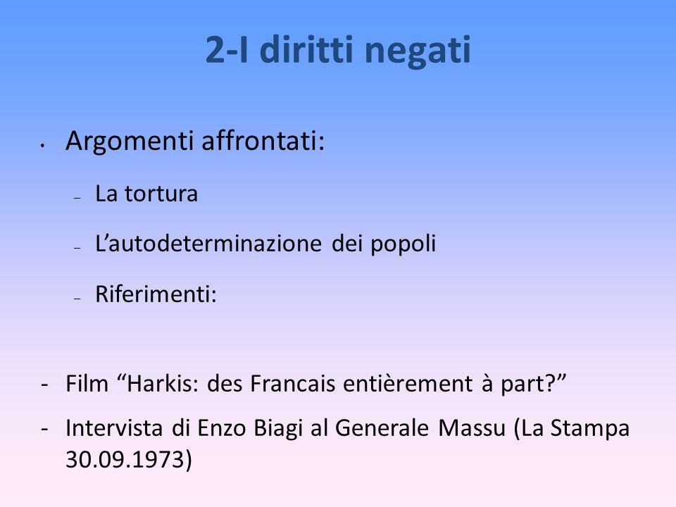 2-I diritti negati Argomenti affrontati: – La tortura – Lautodeterminazione dei popoli – Riferimenti: -Film Harkis: des Francais entièrement à part.