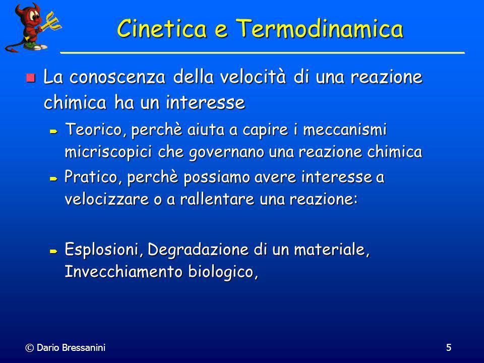 © Dario Bressanini4 Cinetica ed Esplosioni
