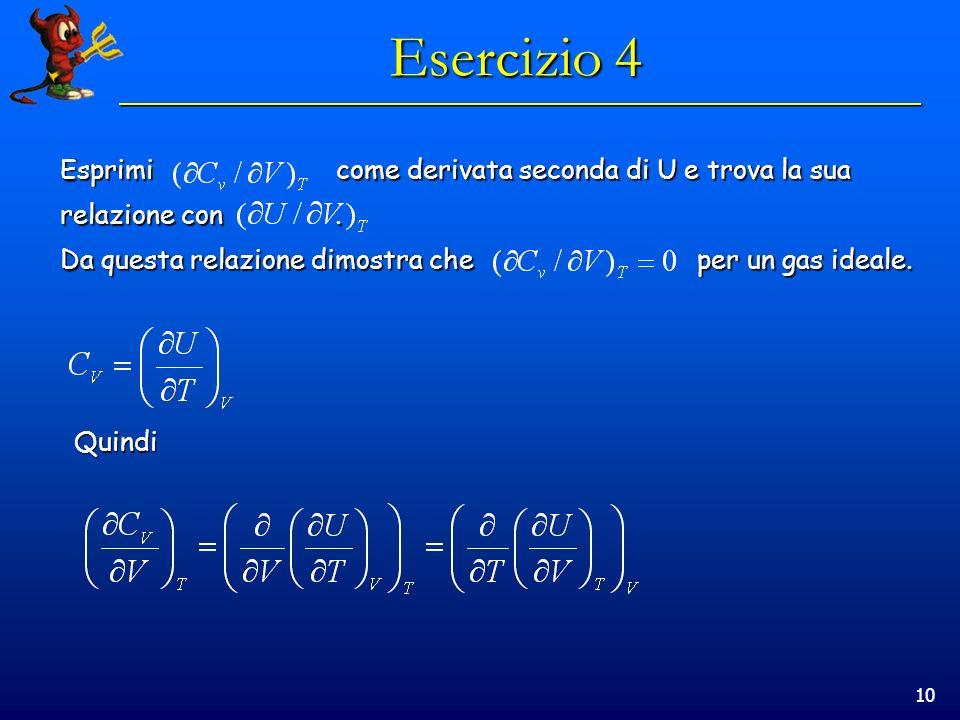 10 Esercizio 4 Esprimi come derivata seconda di U e trova la sua relazione con.
