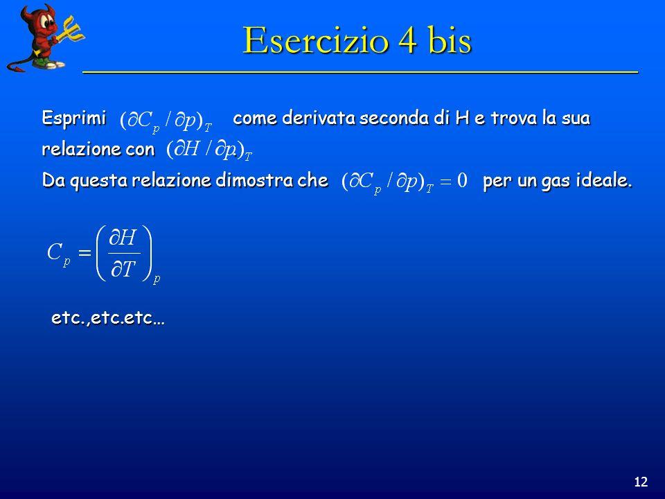 12 Esercizio 4 bis Esprimi come derivata seconda di H e trova la sua relazione con.