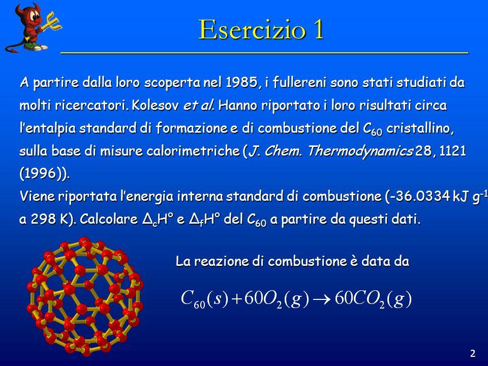 3 Esercizio 1 Non essendoci variazioni nel numero di moli gassose, Δ c H° = Δ c U°.