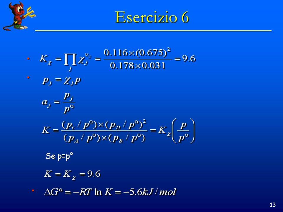 13 Esercizio 6 Se p=p°
