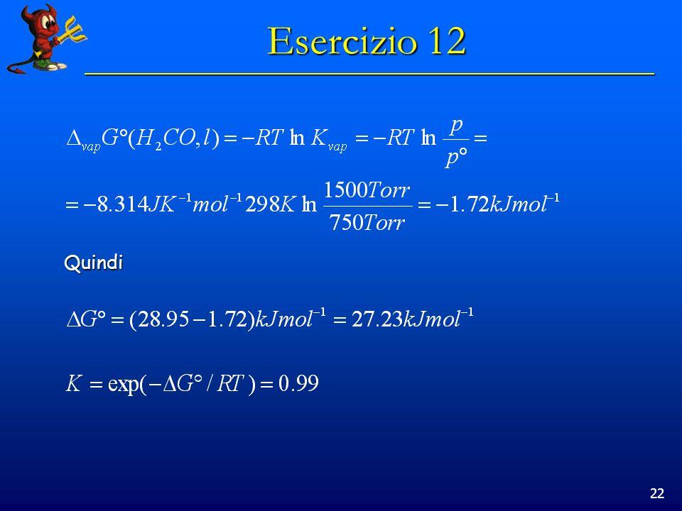 22 Esercizio 12 Quindi