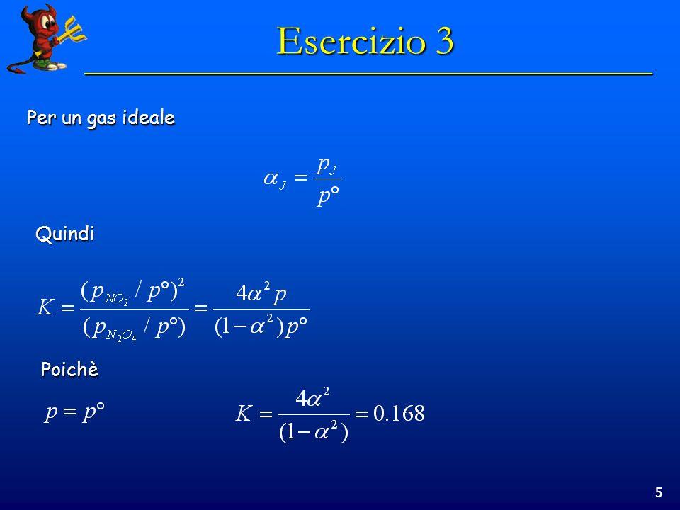 5 Esercizio 3 Per un gas ideale Quindi Poichè