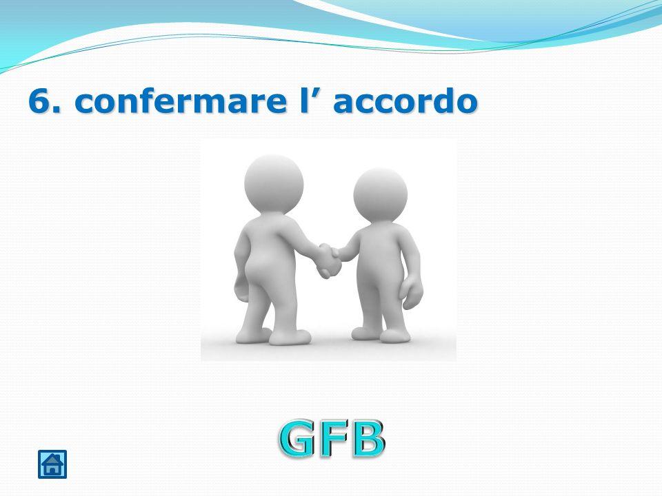 6. confermare l accordo