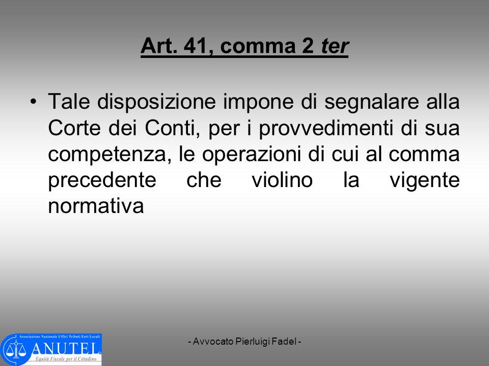 - Avvocato Pierluigi Fadel - Art. 41, comma 2 ter Tale disposizione impone di segnalare alla Corte dei Conti, per i provvedimenti di sua competenza, l