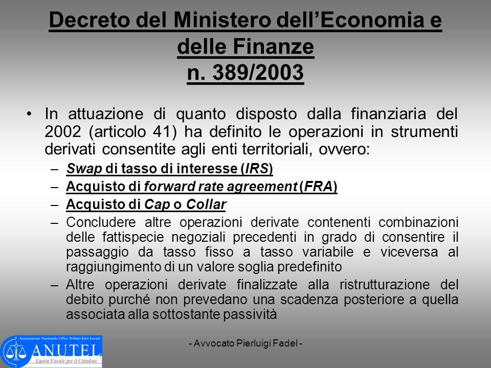 - Avvocato Pierluigi Fadel - Decreto del Ministero dellEconomia e delle Finanze n. 389/2003 In attuazione di quanto disposto dalla finanziaria del 200