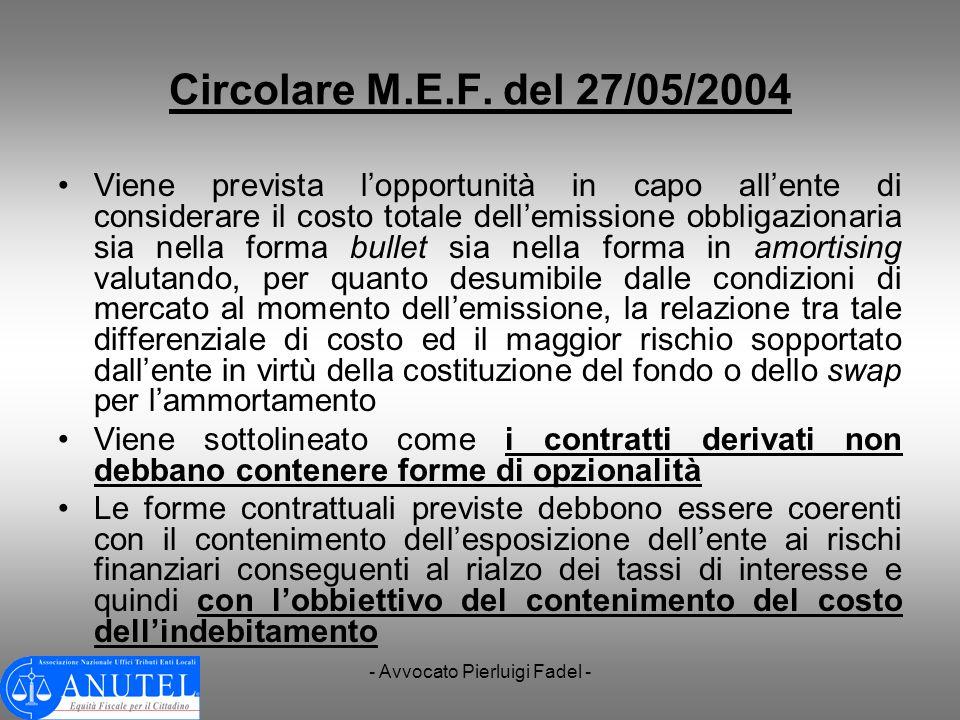 - Avvocato Pierluigi Fadel - Circolare M.E.F. del 27/05/2004 Viene prevista lopportunità in capo allente di considerare il costo totale dellemissione