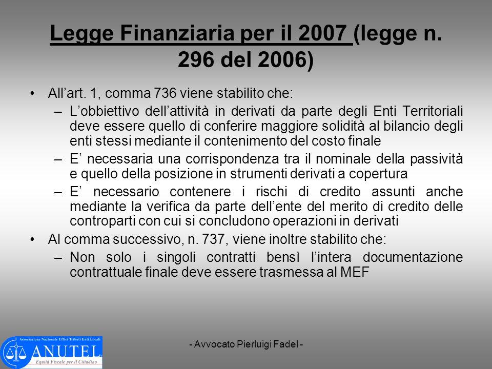 - Avvocato Pierluigi Fadel - Legge Finanziaria per il 2007 (legge n. 296 del 2006) Allart. 1, comma 736 viene stabilito che: –Lobbiettivo dellattività