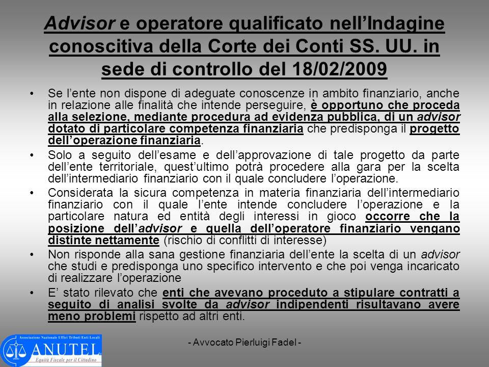 - Avvocato Pierluigi Fadel - Advisor e operatore qualificato nellIndagine conoscitiva della Corte dei Conti SS. UU. in sede di controllo del 18/02/200