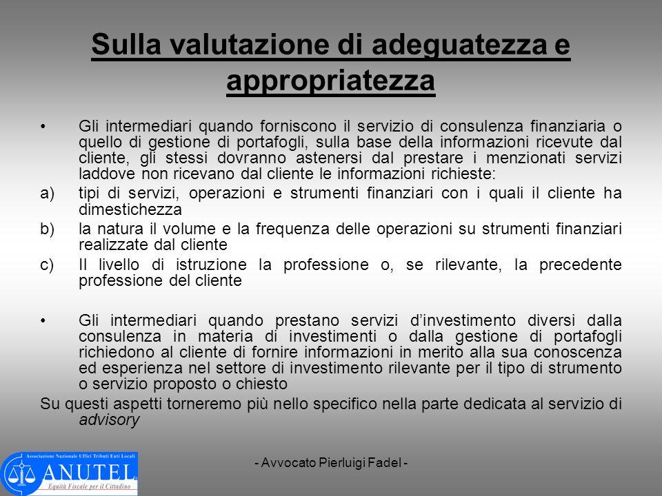 - Avvocato Pierluigi Fadel - Sulla valutazione di adeguatezza e appropriatezza Gli intermediari quando forniscono il servizio di consulenza finanziari