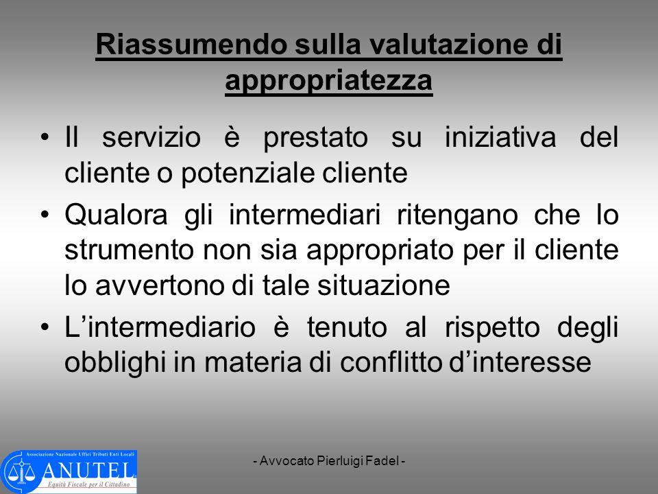 - Avvocato Pierluigi Fadel - Riassumendo sulla valutazione di appropriatezza Il servizio è prestato su iniziativa del cliente o potenziale cliente Qua
